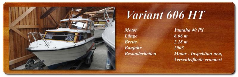 Variant 606 HT Yamaha 40 PS Baujahr 2003